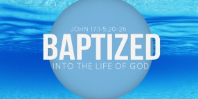 20140413 PPT BAPTIZED INTO THE LIFE OF GOD