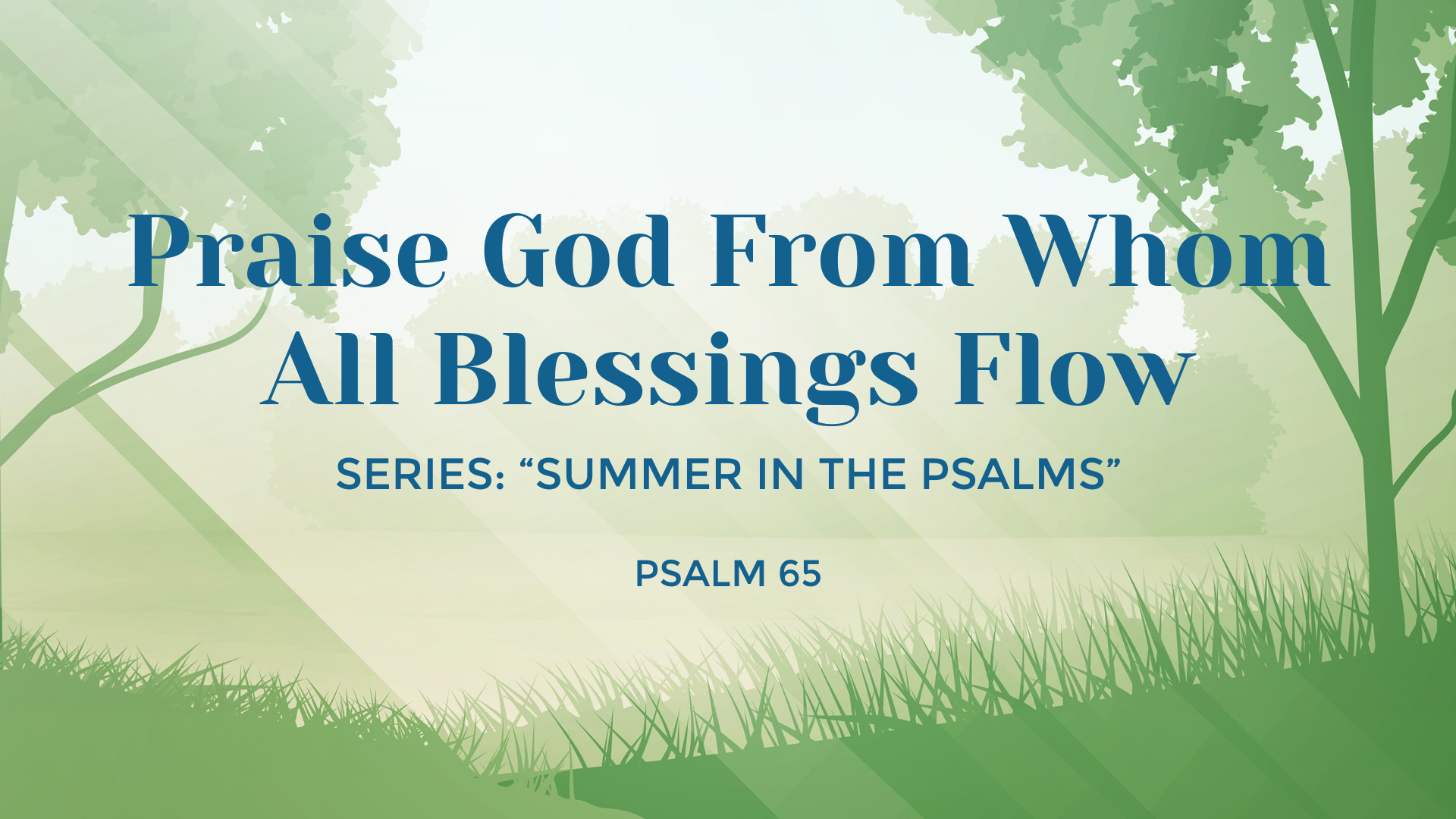 Image for the sermon Praise God From Whom All Blessings Flow
