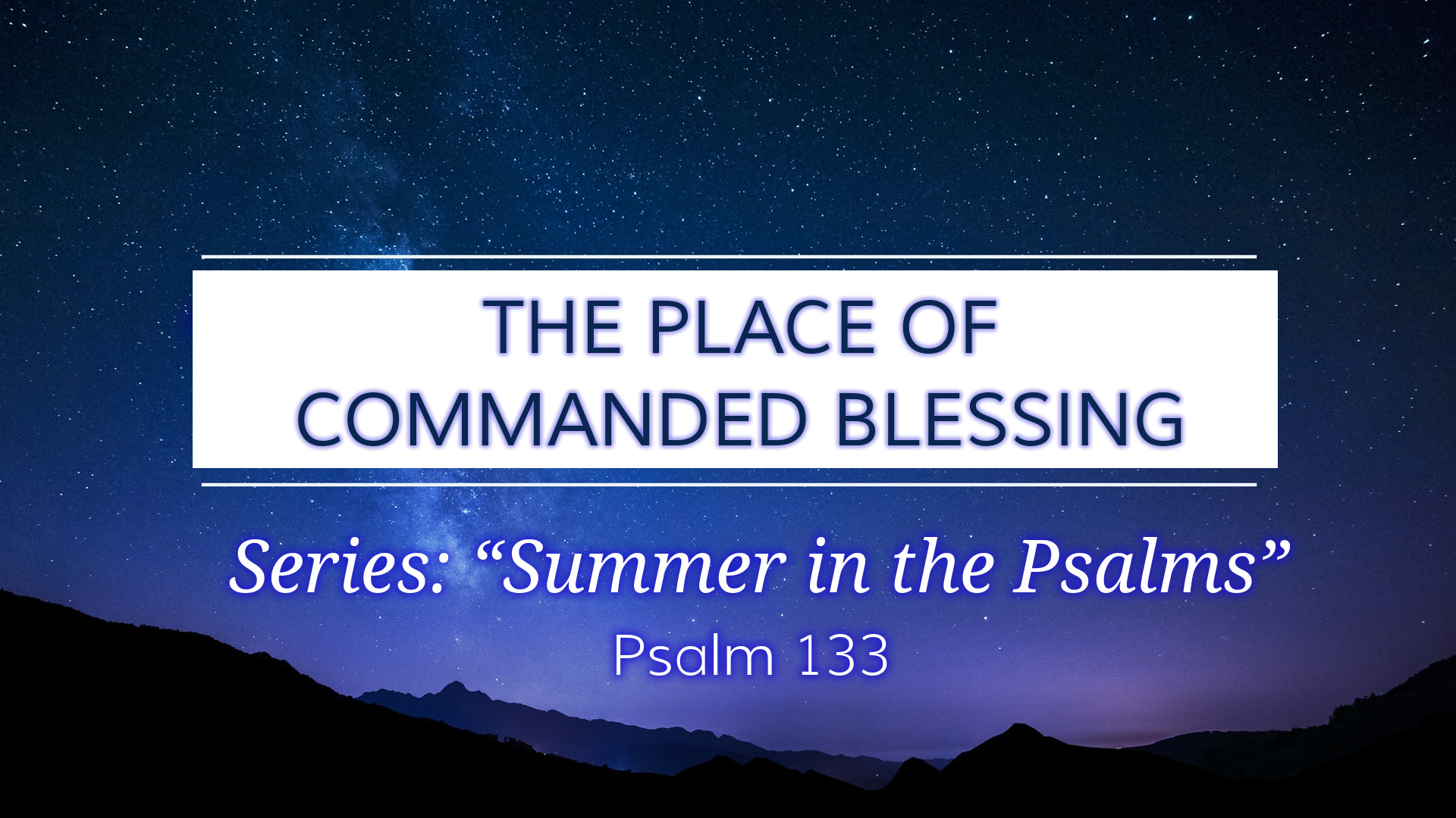 Image for the sermon The Place of Commanded Blessing