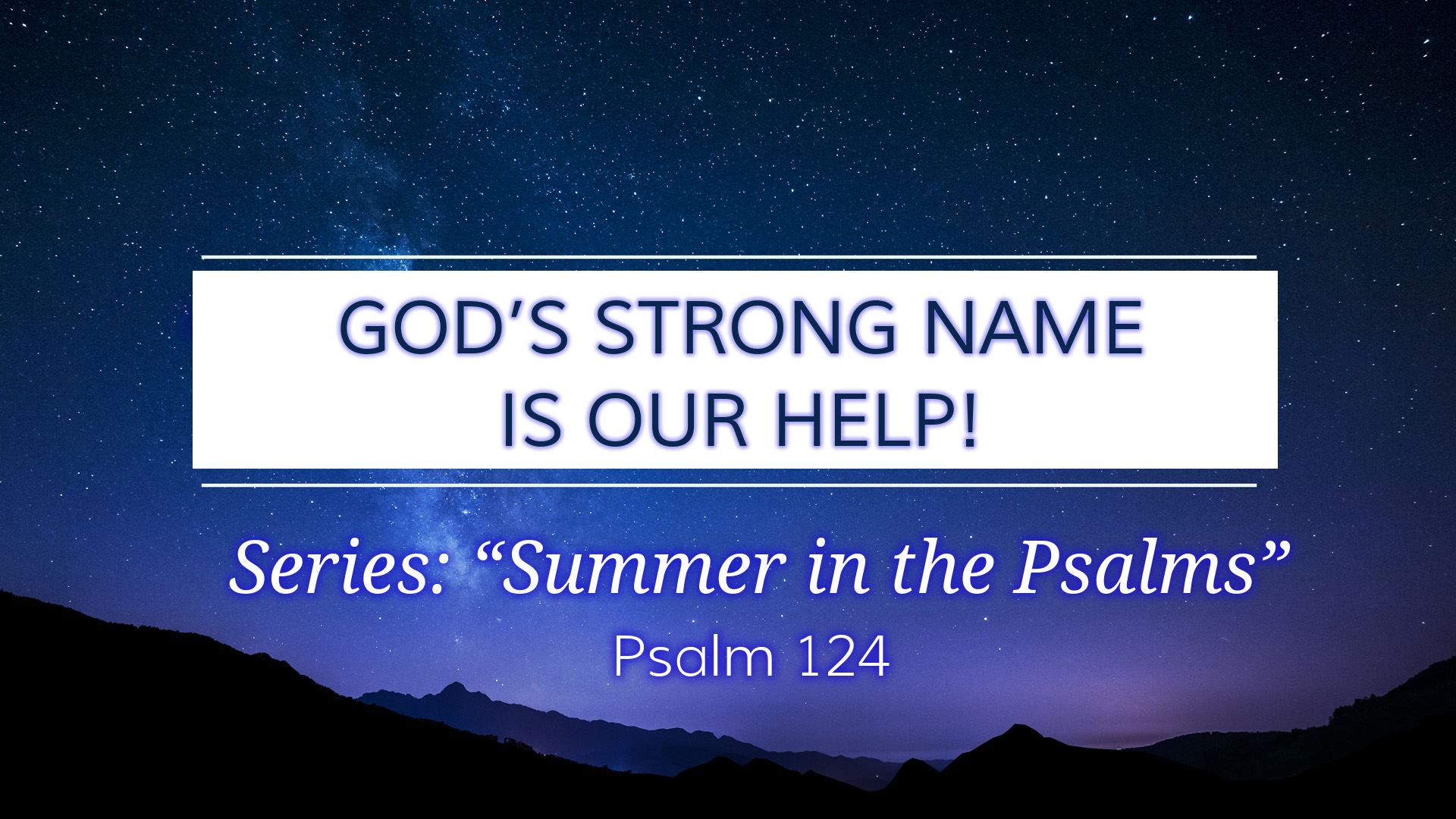 Image for the sermon God's Strong Name is Our Help!
