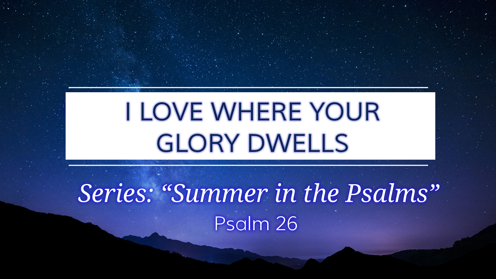 Image for the sermon I Love Where Your Glory Dwells