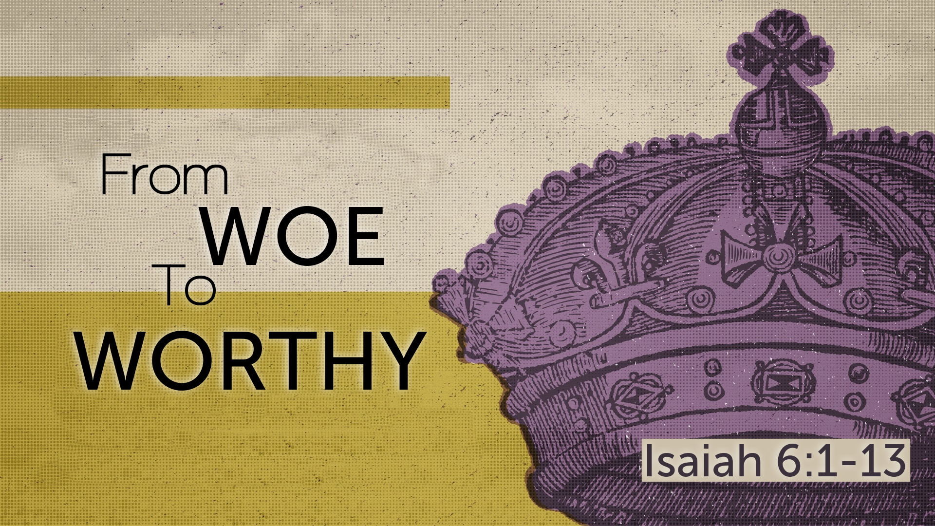 Image for the sermon From Woe to Worthy