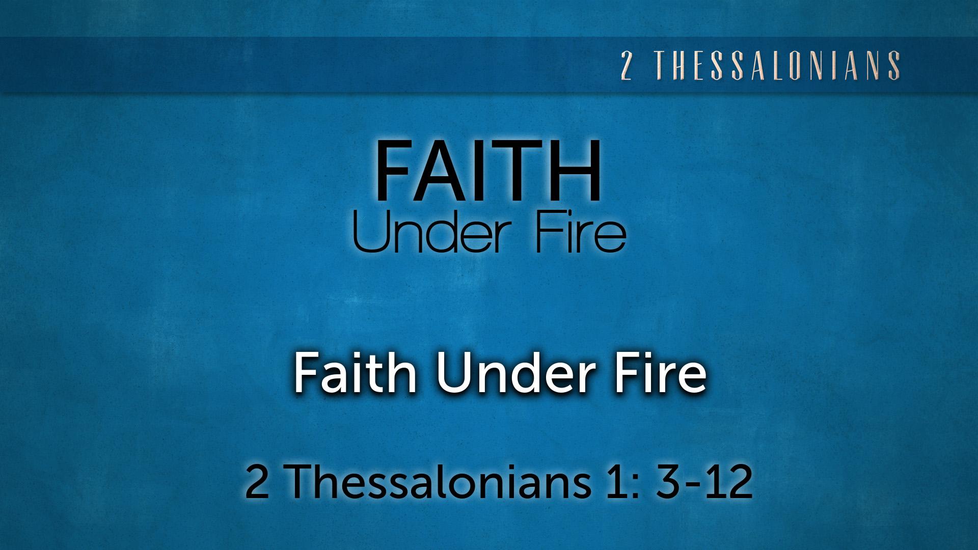Image for the sermon Faith Under Fire