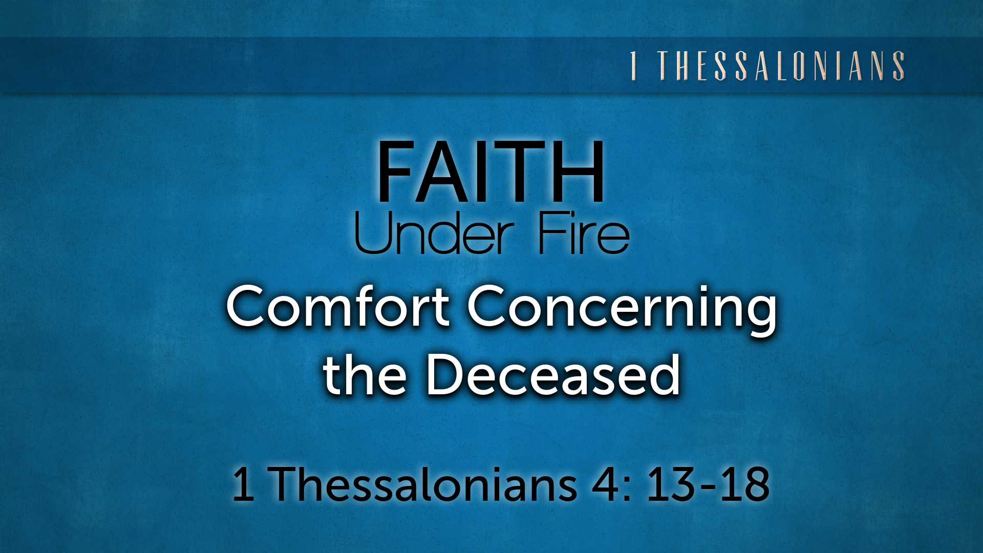 Image for the sermon Comfort Concerning the Deceased