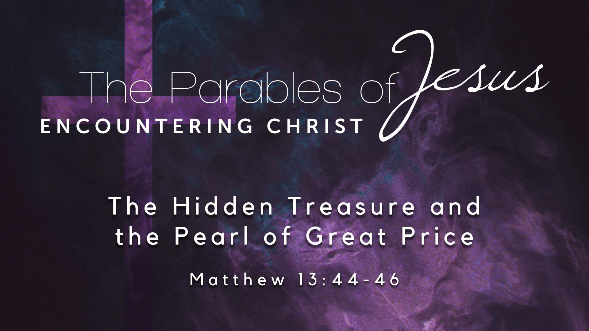 Image for the sermon The Hidden Treasure and the Pearl of Great Price