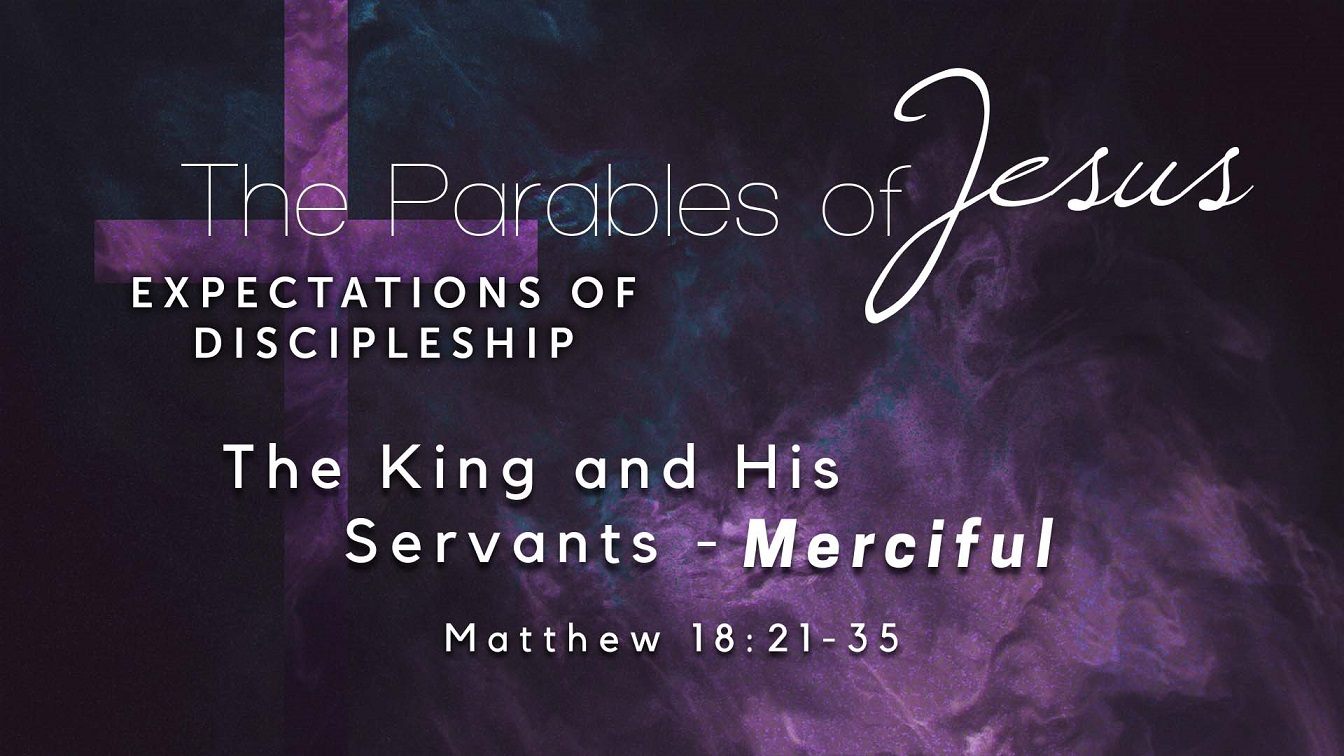 Image for the sermon The King and His Servants – Merciful