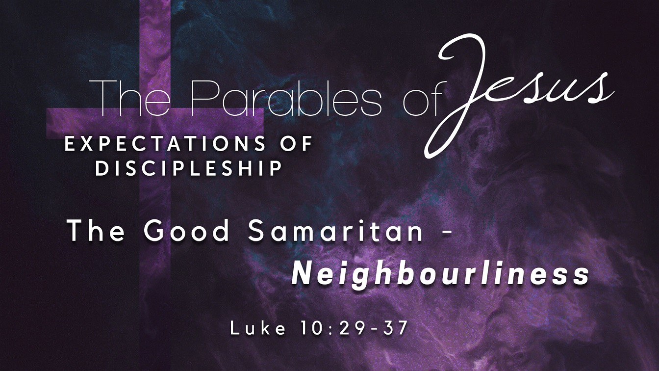 Image for the sermon The Good Samaritan – Neighbourliness