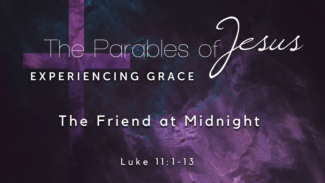 Image for the sermon The Friend at Midnight
