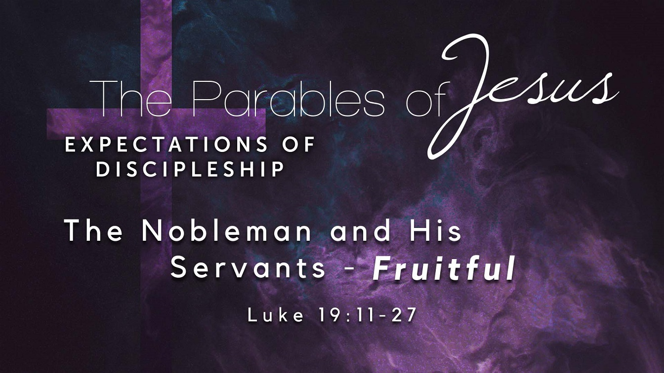 Image for the sermon The Nobleman and His Servants – Fruitful