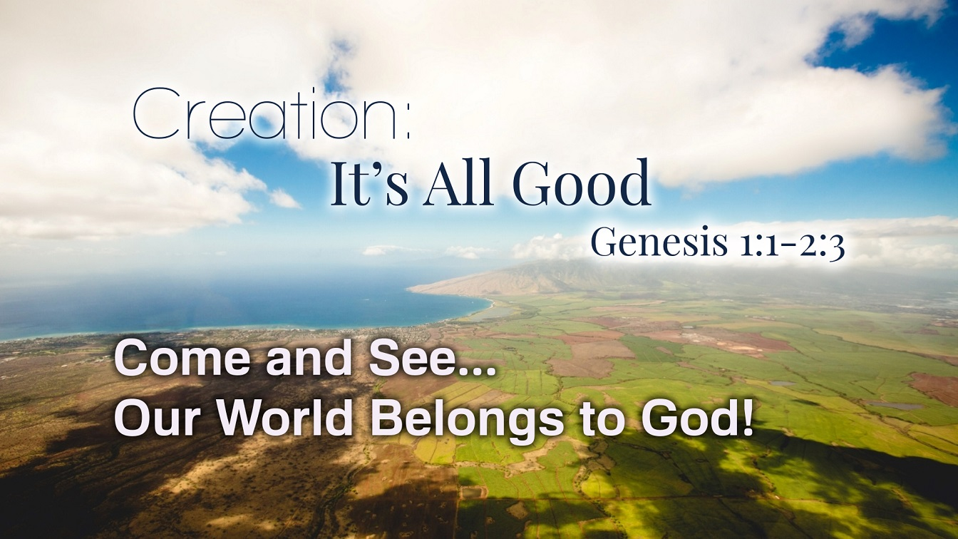 Image for the sermon Creation – It's All Good