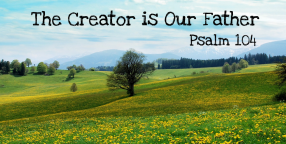 The Creator is Our Father